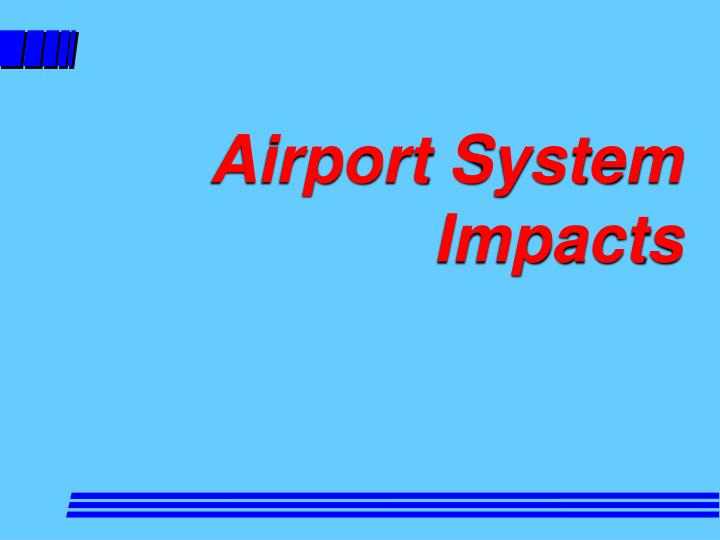 Airport System Impacts