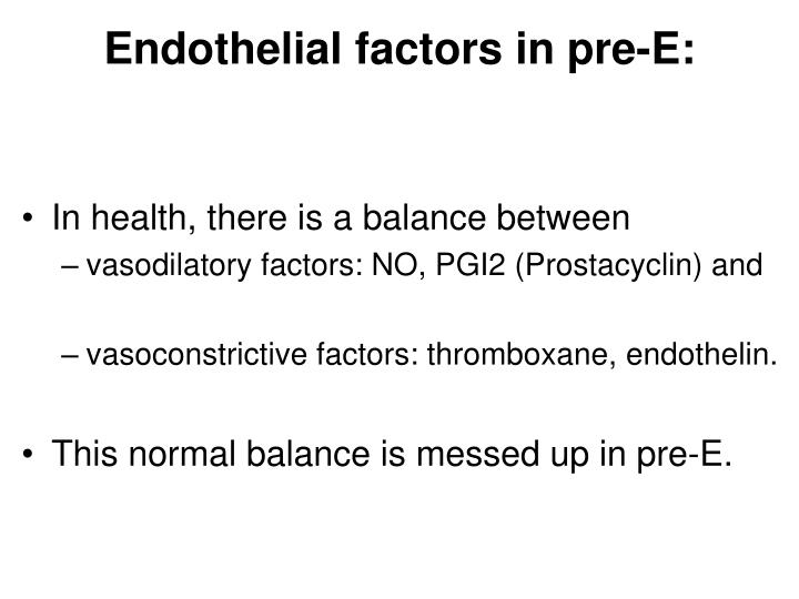 Endothelial factors in pre-E: