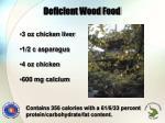 deficient wood food