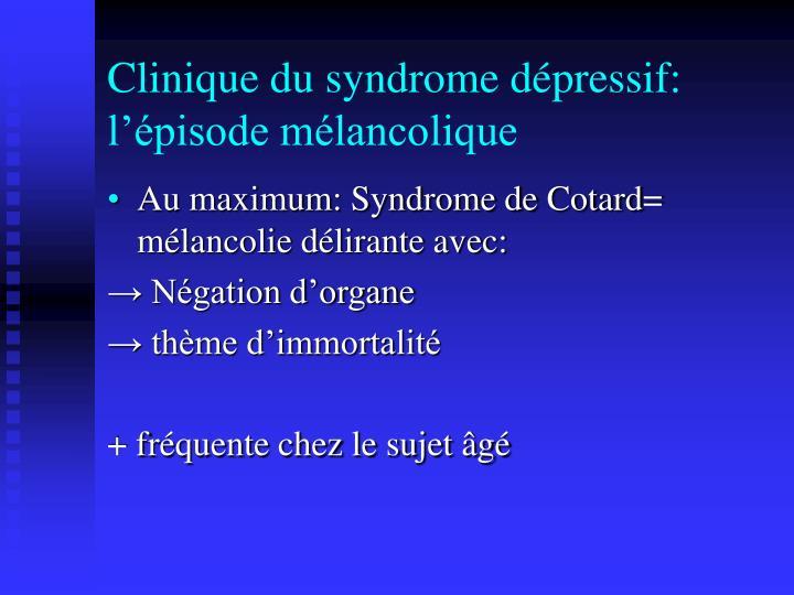 Clinique du syndrome dépressif: l'épisode mélancolique