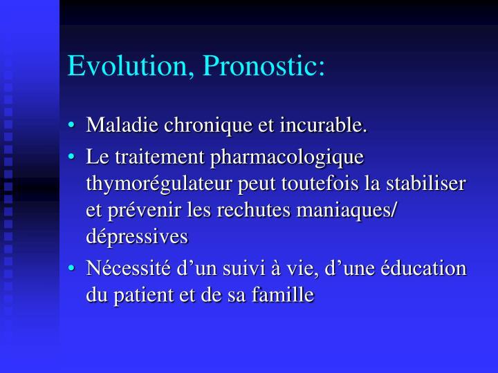 Evolution, Pronostic:
