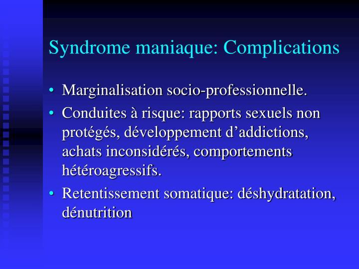 Syndrome maniaque: Complications