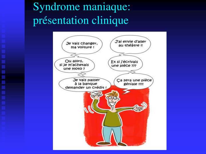 Syndrome maniaque: