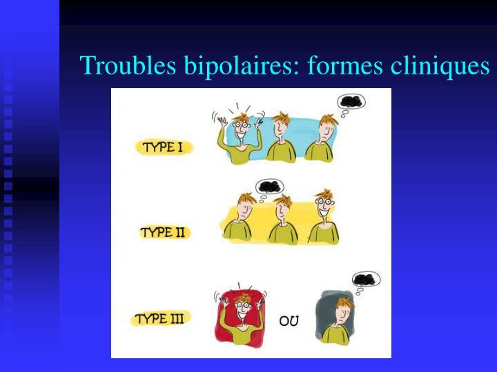 Troubles bipolaires: formes cliniques