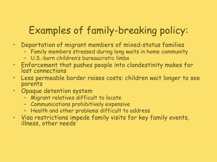 Examples of family-breaking policy: