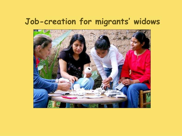 Job-creation for migrants' widows