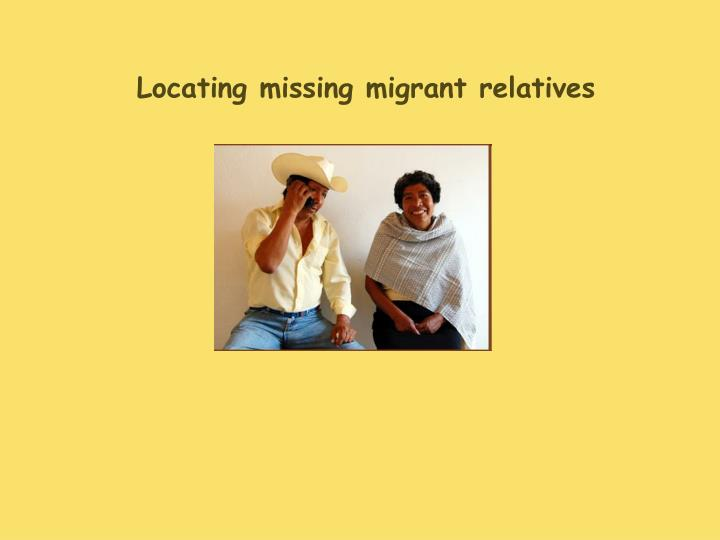 Locating missing migrant relatives
