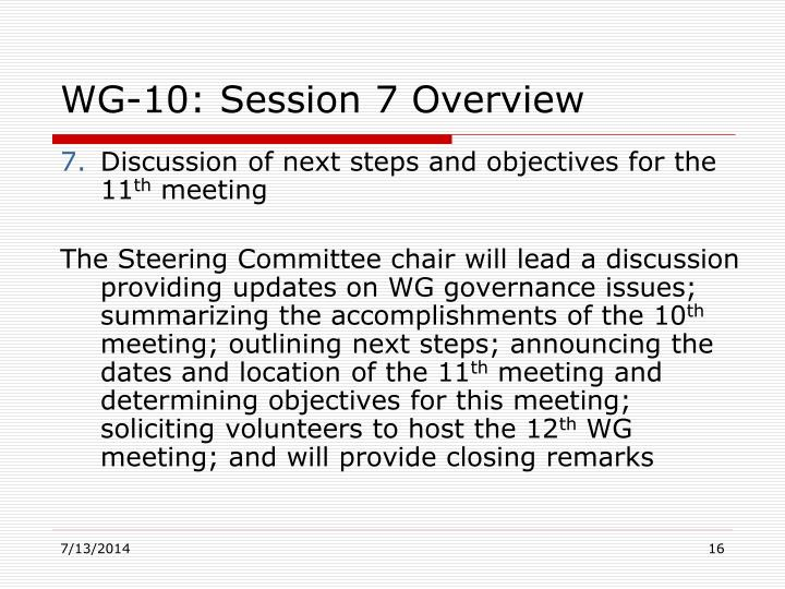 WG-10: Session 7 Overview