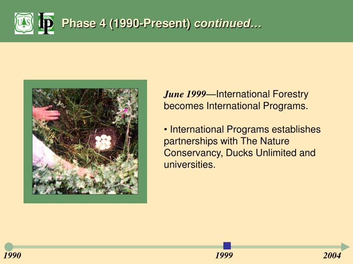 Phase 4 (1990-Present)