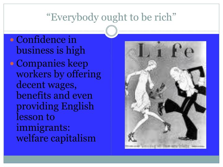 """""""Everybody ought to be rich"""""""