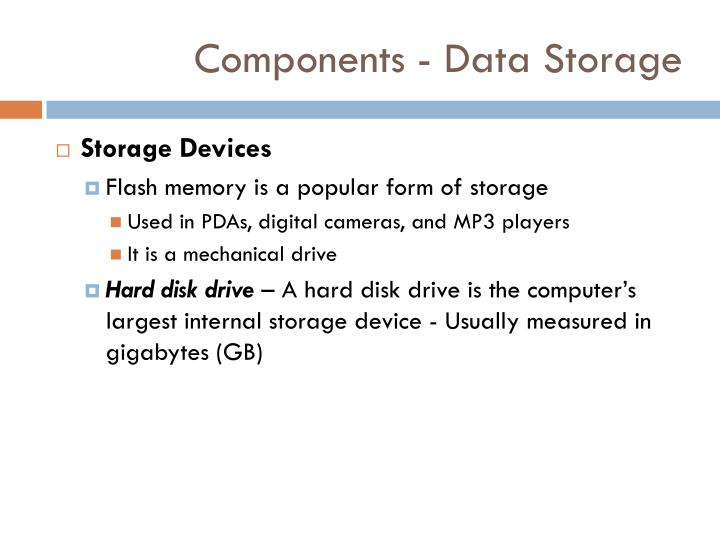 Components - Data Storage