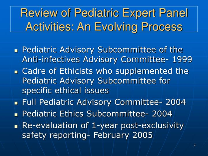 Review of pediatric expert panel activities an evolving process