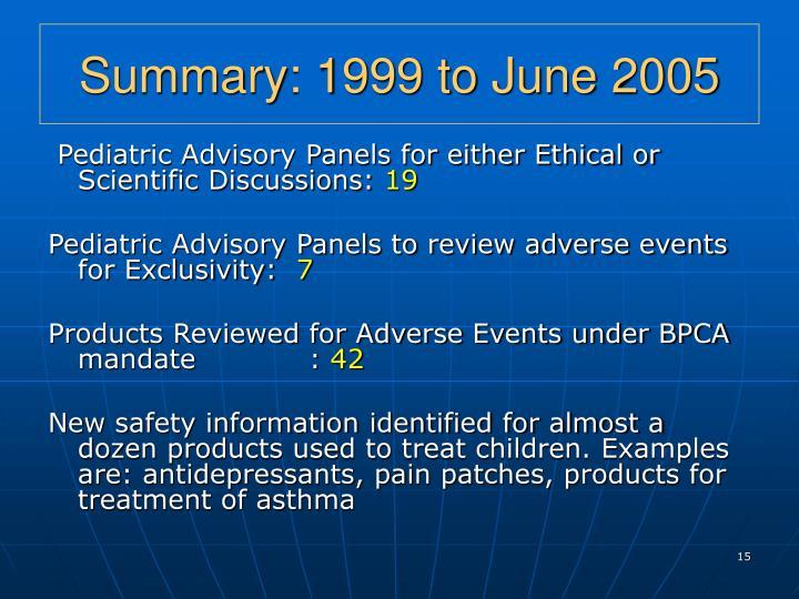 Summary: 1999 to June 2005