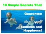 10 simple secrets that guarantee your success and happiness