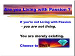 are you living with passion