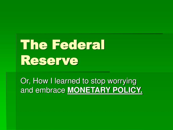 federal reserve power point presentation essay
