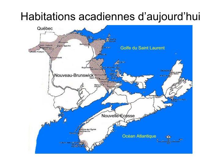 Habitations acadiennes d'aujourd'hui