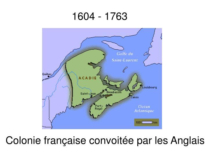 1604 - 1763