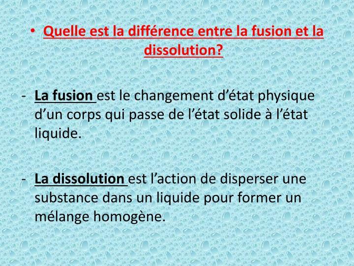 Quelle est la différence entre la fusion et la dissolution?