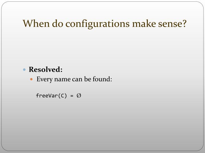 When do configurations make sense?