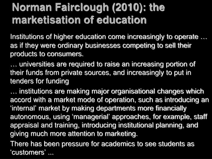 Norman Fairclough (2010): the marketisation of education