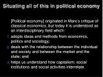 situating all of this in political economy