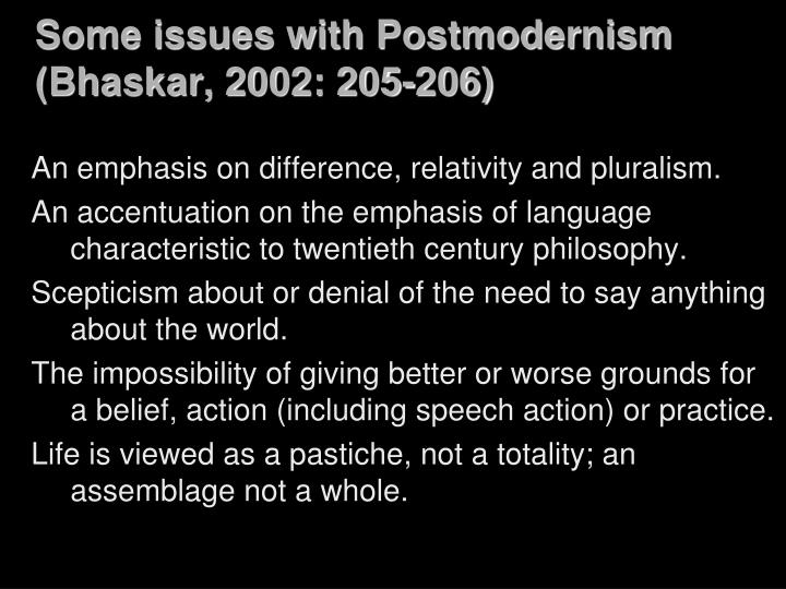 Some issues with Postmodernism