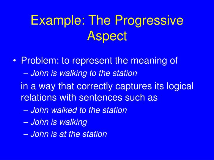 Example: The Progressive Aspect
