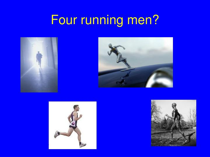 Four running men?