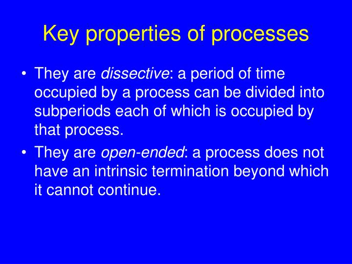 Key properties of processes