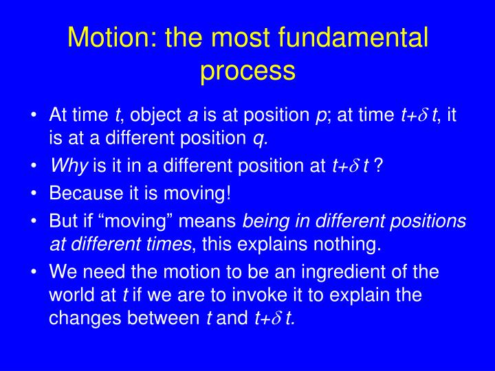 Motion: the most fundamental process