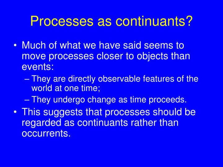 Processes as continuants?