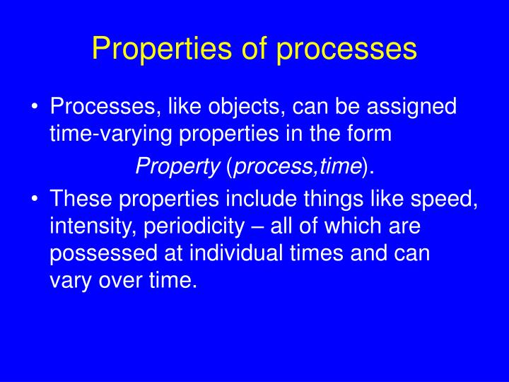 Properties of processes