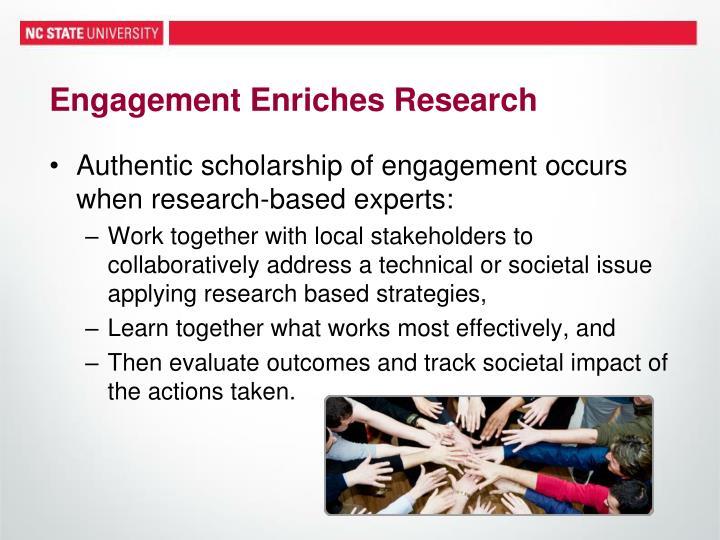 Engagement Enriches Research