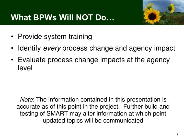 What BPWs Will NOT Do…