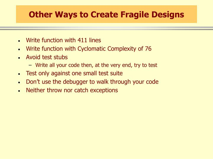 Other Ways to Create Fragile Designs