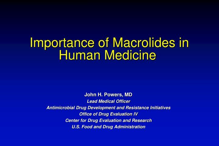 Importance of Macrolides in Human Medicine