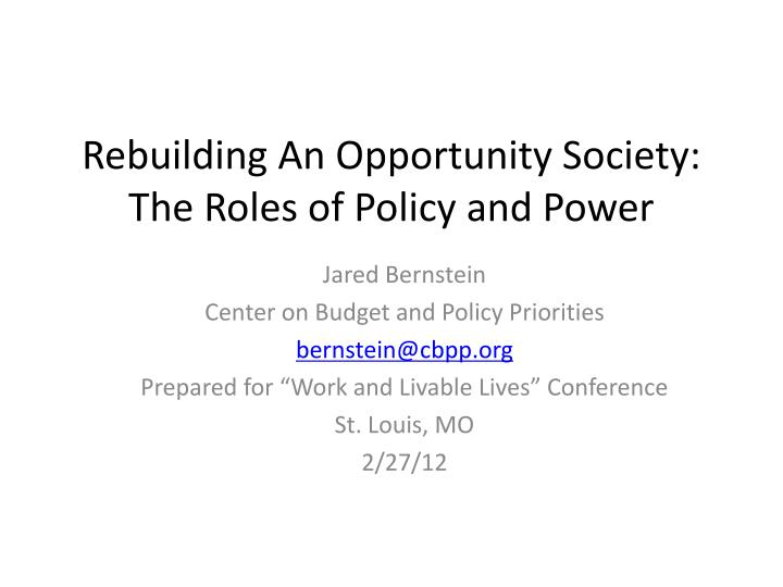 Rebuilding an opportunity society the roles of policy and power