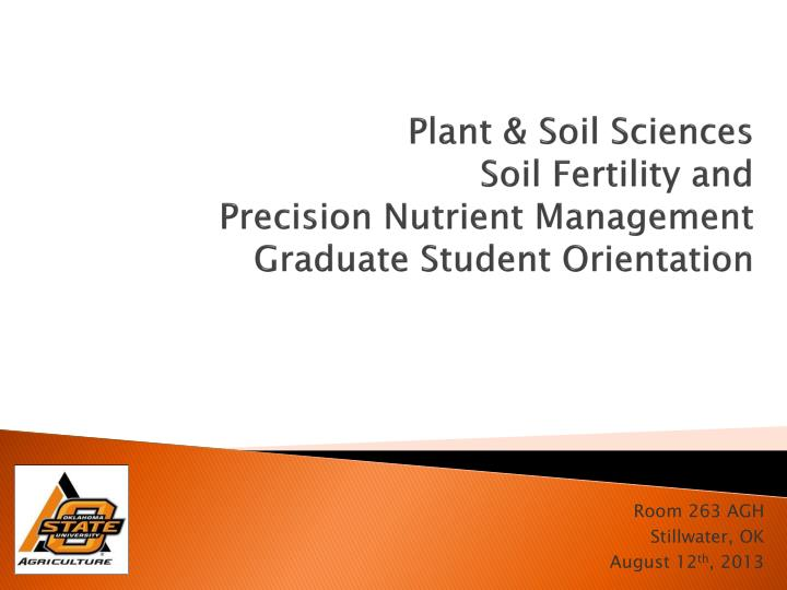 Plant soil sciences soil fertility and precision nutrient management graduate student orientation
