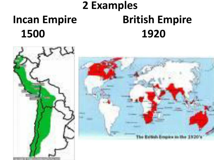 2 examples incan empire british empire 1500 1920
