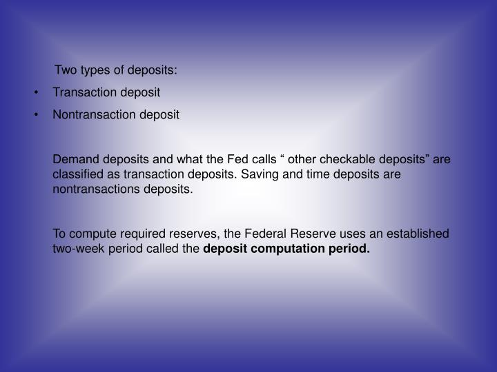 Two types of deposits:
