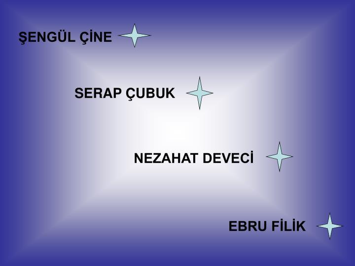 ŞENGÜL ÇİNE