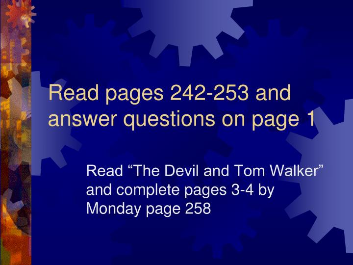 Read pages 242-253 and answer questions on page 1