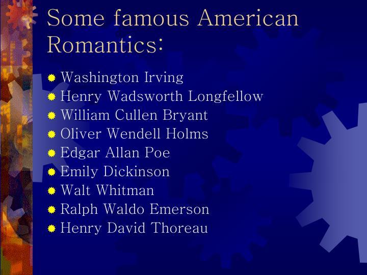 Some famous American Romantics: