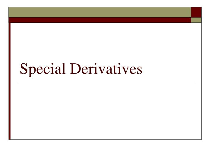 Special derivatives