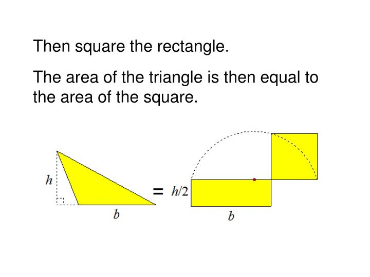 Then square the rectangle.