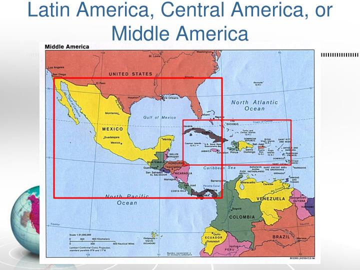 Latin America, Central America, or Middle America