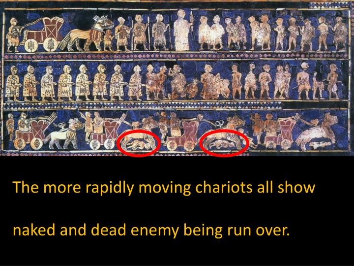 The more rapidly moving chariots all show