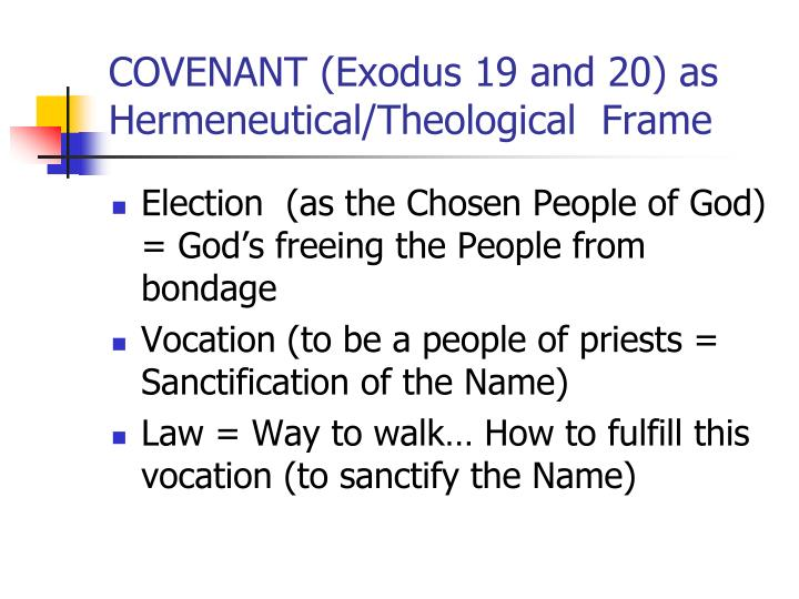 COVENANT (Exodus 19 and 20) as Hermeneutical/Theological  Frame