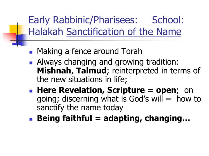 Early Rabbinic/Pharisees: